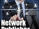 Be cautious and open-minded while selecting the most appropriate publisher network